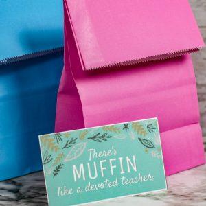 Muffins Teacher's Appreciation Gift