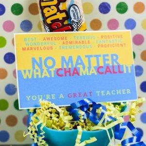 Whatchamacallit Teacher's Appreciation Gift
